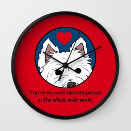 Westie Love: My Favorite Person in the Whole Wide World Wall Clock