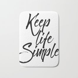 Keep life simple, Motivational poster, Printable poster, Wall art,Digital poster Bath Mat