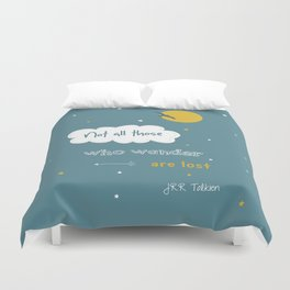 Not all those who wander are lost  Duvet Cover
