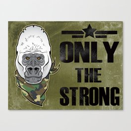 Only The Strong Canvas Print