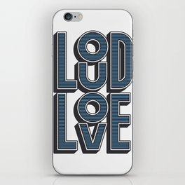 LOUD LOVE iPhone Skin