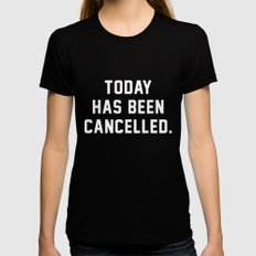 Today has been Cancelled Black MEDIUM Womens Fitted Tee