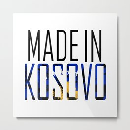 Made in Kosovo Metal Print