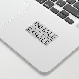 Inhale Exhale Breathe Quote Sticker
