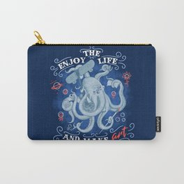 Enjoy the life and make art Carry-All Pouch