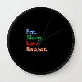 Eat. Sleep. Law. Repeat. Wall Clock