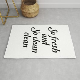 So fresh and so clean clean sign Rug