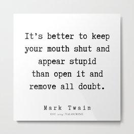87      Mark Twain Quotes   190730 Metal Print