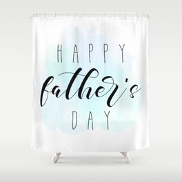 Happy Father's Day - Blue Paint Shower Curtain