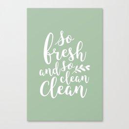 so fresh so clean clean  / mint Canvas Print