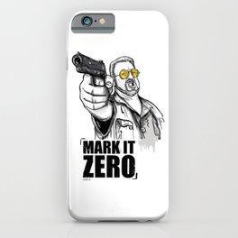 Mark it zero, the big lebowski iPhone Case