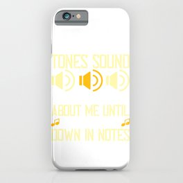 Tones sound, and roar and storm about me until I have set them down in notes iPhone Case