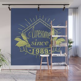 Awesome since 1989 Wall Mural