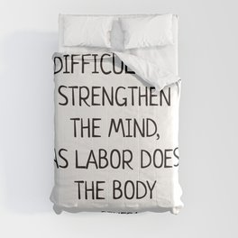 DIFFICULTIES STRENGTHEN THE MIND, AS LABOR DOES THE BODY - Seneca Stoic Quote Comforters