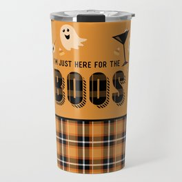 I'm Just Here for the Boos Travel Mug