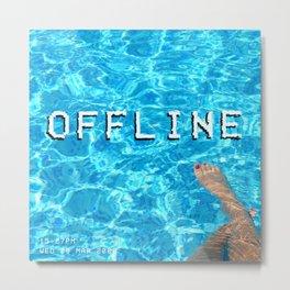 Holiday, Weekend, Offline Quote Metal Print
