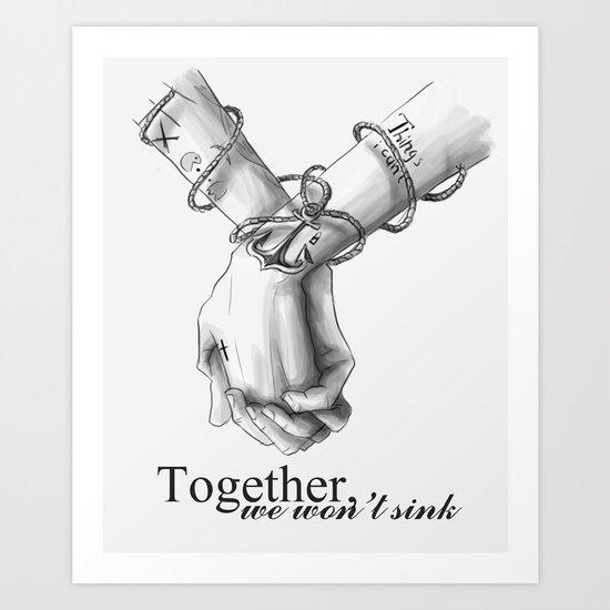 Together, we won't sink Art Print