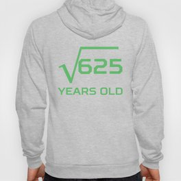 Square Root Of 625 Funny 25 Years Old 25th Birthday Hoody