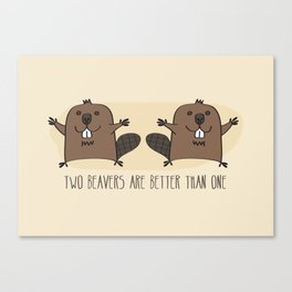 Two Beavers Are Better Than One Canvas Print