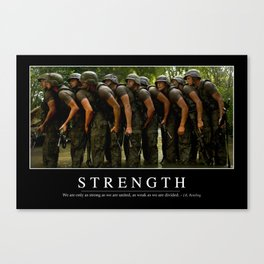 Strength: Inspirational Quote and Motivational Poster Canvas Print