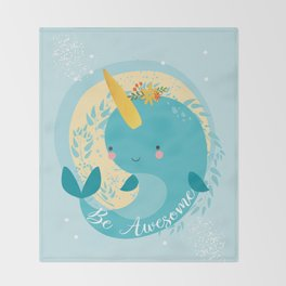NARWHAL - BE AWESOME! Throw Blanket
