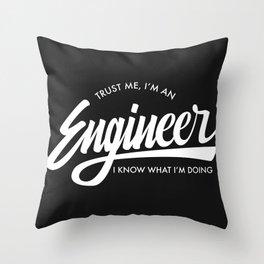 Trust Me, I'm an Engineer Throw Pillow