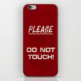Do not touch iPhone Skin