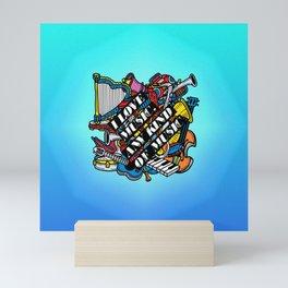 I love music, any kind of music Mini Art Print