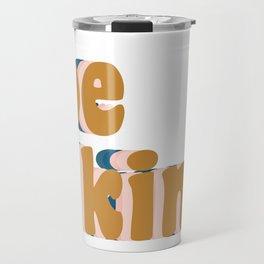 Be Kind Fun Retro Lettering Travel Mug