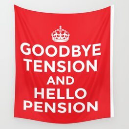 GOODBYE TENSION HELLO PENSION (Red) Wall Tapestry