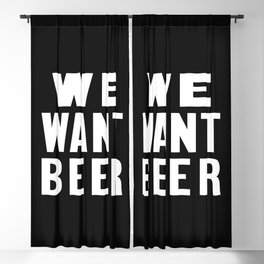WE WANT BEER Blackout Curtain