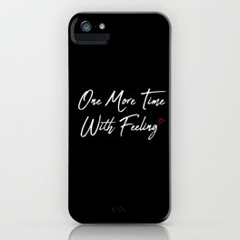 One More Time iPhone Case