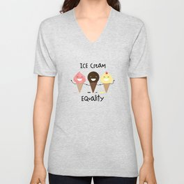 Ice cream Equality :) Unisex V-Neck