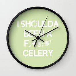 I shoulda been a * celery Wall Clock