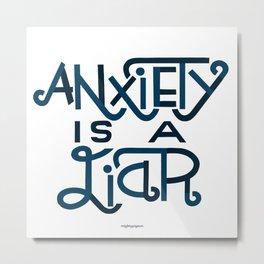 Anxiety i Metal Print