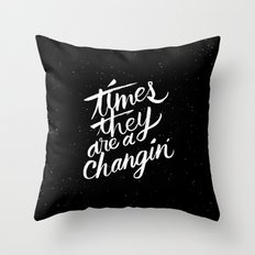 times they are a changin' Throw Pillow