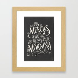 His Mercies Never End They Are New Every Morning Framed Art Print