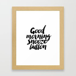 """PRINTABLE Art """"Good Morning Snooze Button"""" Good Morning But First Coffee Framed Art Print"""