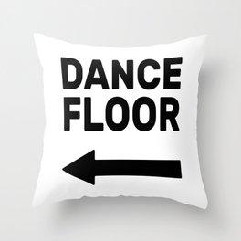 Dance floor (arrow pointing left) Throw Pillow