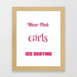 Lovely Gift Ice Skating Tshirt Design Real girls go ice skating Framed Art Print
