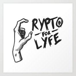 Crypto for Lyfe Art Print