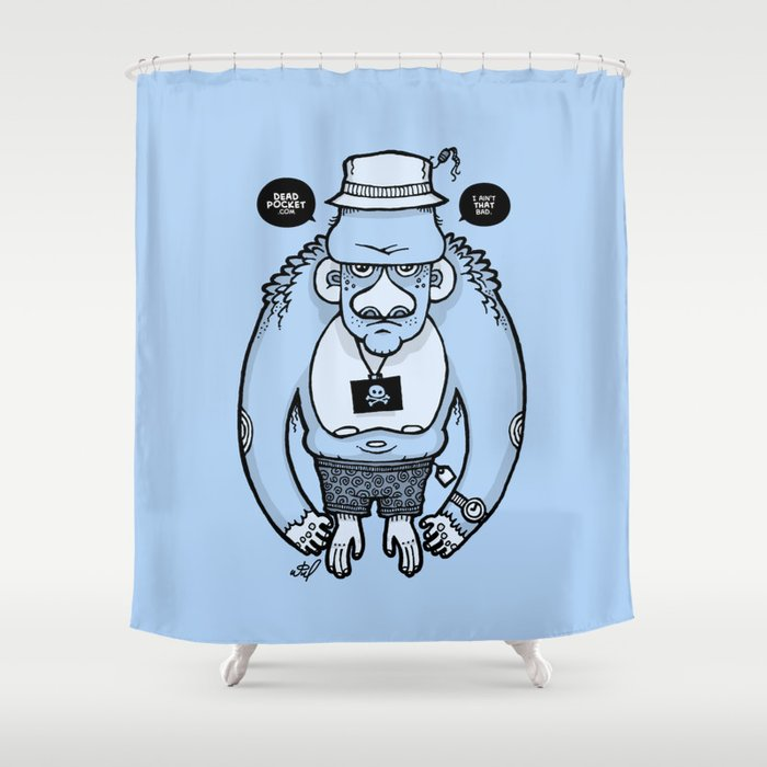 I Ain't That Bad Shower Curtain