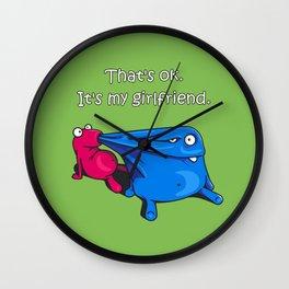 Thats ok. It's my girlfriend Wall Clock