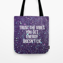 Trust The Vibes You Get Tote Bag