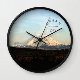 dream bigger than life Wall Clock