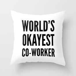 World's Okayest Co-worker Throw Pillow