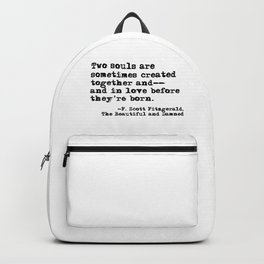 Two souls are sometimes created together - Fitzgerald quote Backpack