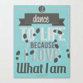 Dance to life Canvas Print