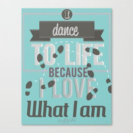 Dance to life Canvas Print
