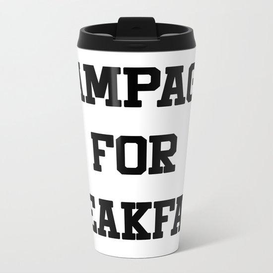 Champagne For Breakfast Metal Travel Mug
